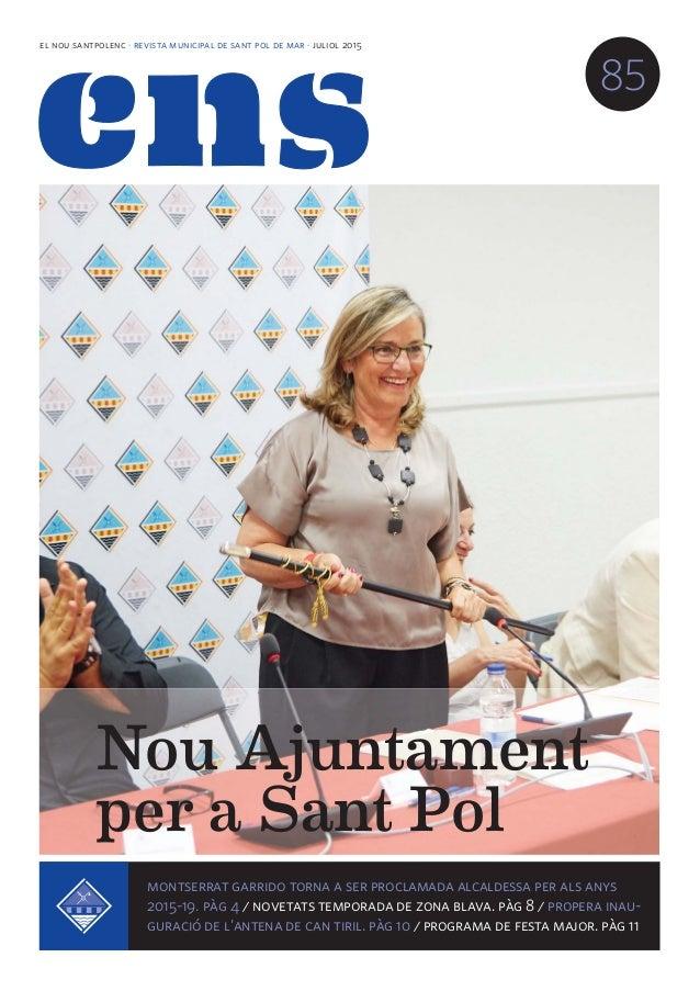 el nou santpolenc · revista municipal de sant pol de mar · juliol 2015 85 montserrat garrido torna a ser proclamada alcald...
