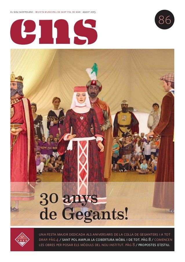 el nou santpolenc · revista municipal de sant pol de mar · agost 2015 86 una festa major dedicada als aniversaris de la co...