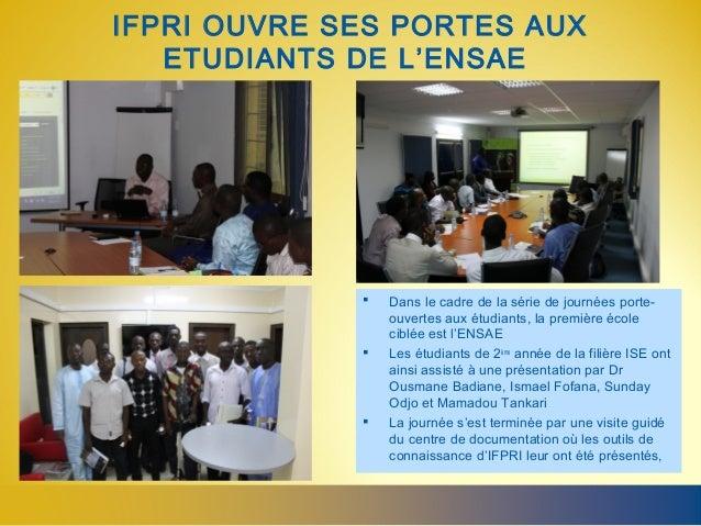 IFPRI OUVRE SES PORTES AUX   ETUDIANTS DE L'ENSAE                Dans le cadre de la série de journées porte-            ...