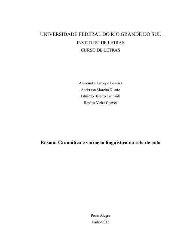UNIVERSIDADE FEDERAL DO RIO GRANDE DO SUL INSTITUTO DE LETRAS CURSO DE LETRAS Alessandra Laroque Ferreira Anderson Moreira...