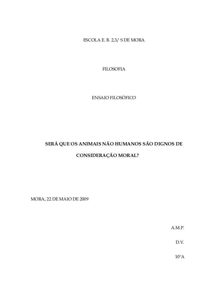 ESCOLA E. B. 2,3/ S DE MORA                               FILOSOFIA                           ENSAIO FILOSÓFICO      SERÁ ...