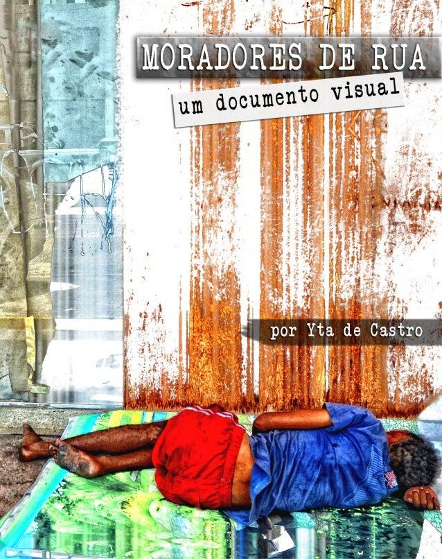 2 | moradores de rua de fortaleza 2012 . . . acrescentando mais verdade à re- alidade, convertendo a fotografia em express...