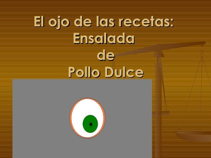El ojo de las recetas:  Ensalada  de Pollo Dulce