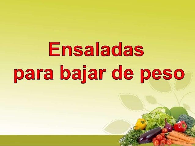 Las ensaladas son una alternativa para bajar de peso, aunque hay que saber diferenciar cuales son saludables y cuales ayud...