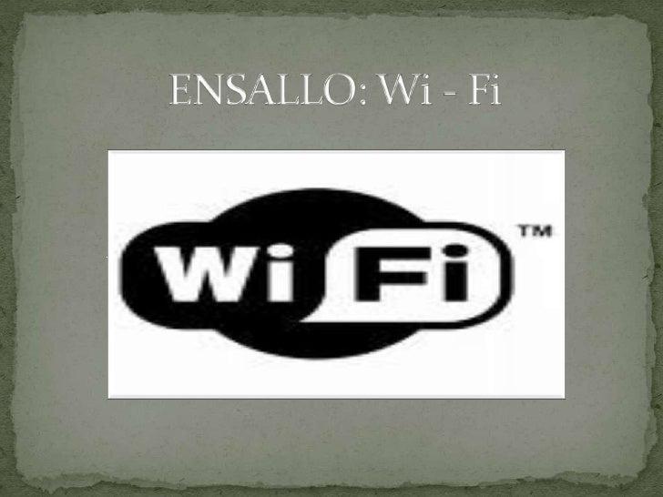 ENSALLO: Wi - Fi<br />