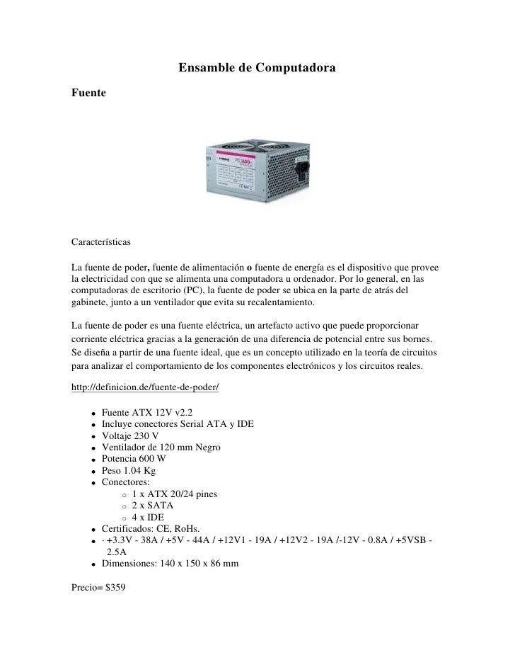 Ensamble de Computadora<br />Fuente<br />Características<br />La fuente de poder, fuente de alimentación o fuente de energ...