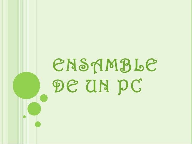 ENSAMBLE DE UN PC