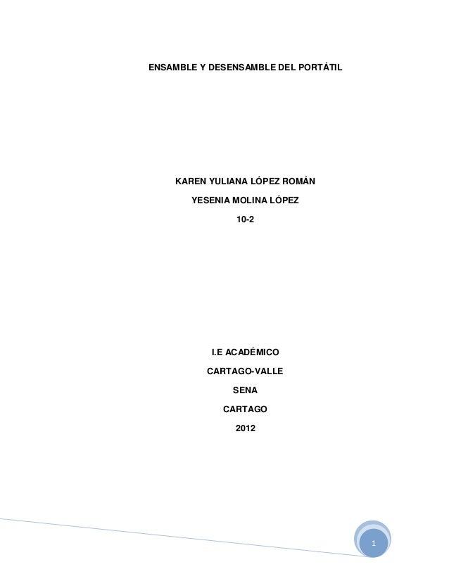 ENSAMBLE Y DESENSAMBLE DEL PORTÁTIL    KAREN YULIANA LÓPEZ ROMÁN       YESENIA MOLINA LÓPEZ               10-2           I...