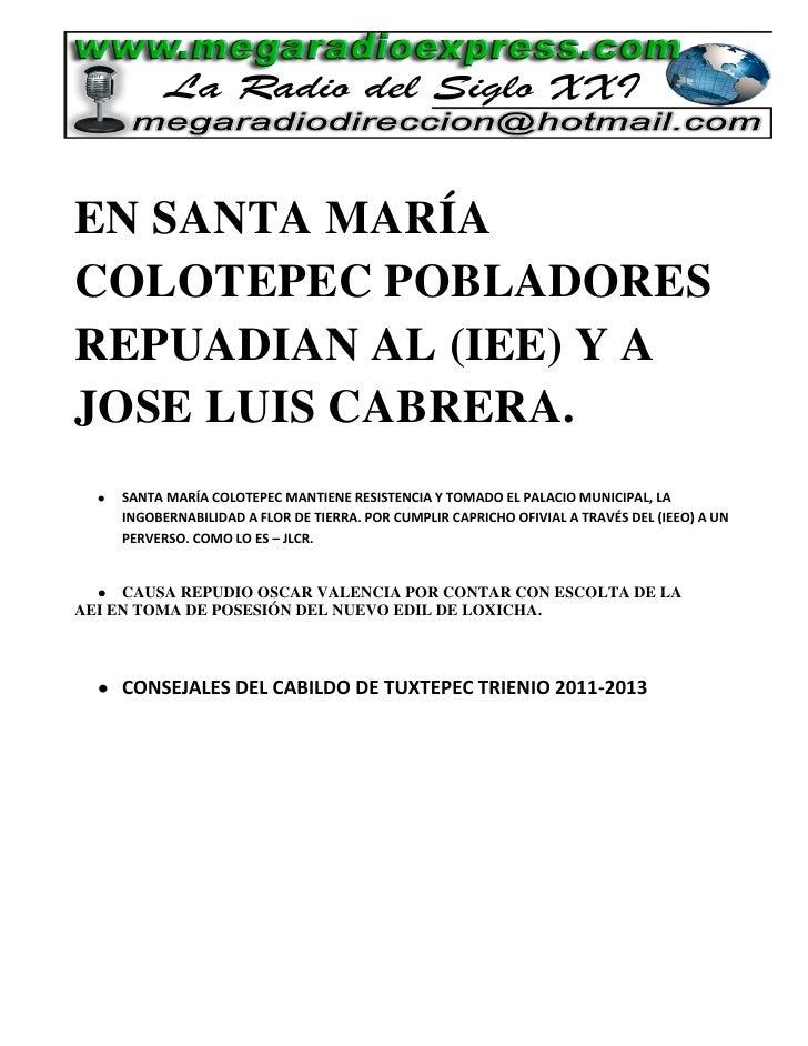 EN SANTA MARÍACOLOTEPEC POBLADORESREPUADIAN AL (IEE) Y AJOSE LUIS CABRERA.    SANTA MARÍA COLOTEPEC MANTIENE RESISTENCIA Y...