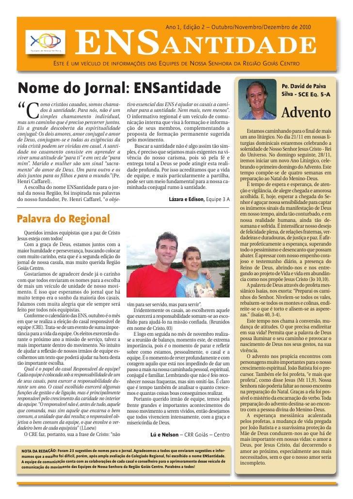 Ano 1, Edição 2 – Outubro/Novembro/Dezembro de 2010                    ESTE                                ENSANTIDADE    ...