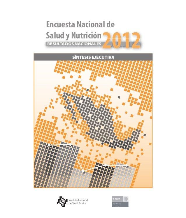 Encuesta Nacional deSalud y NutriciónRESULTADOS NACIONALES         SÍNTESIS EJECUTIVA