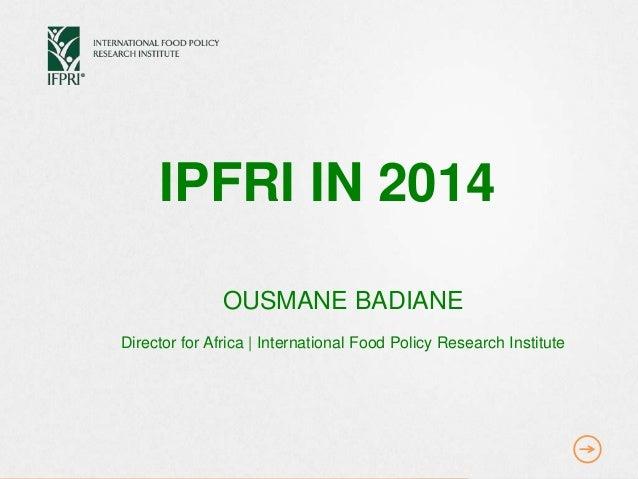 Présentation de l'IFPRI par le Dr. Ousmane Badiane