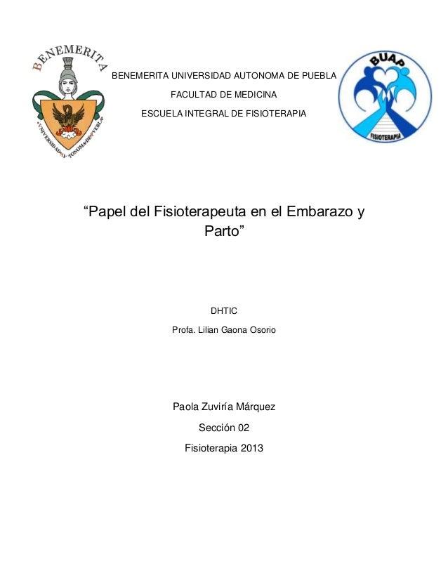 """BENEMERITA UNIVERSIDAD AUTONOMA DE PUEBLA FACULTAD DE MEDICINA ESCUELA INTEGRAL DE FISIOTERAPIA  """"Papel del Fisioterapeuta..."""