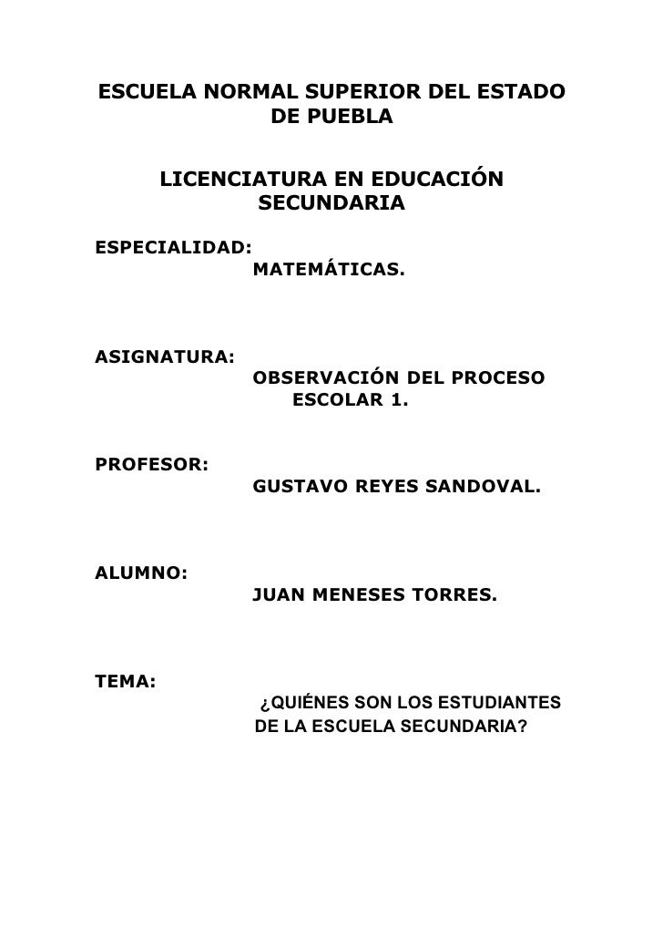 ESCUELA NORMAL SUPERIOR DEL ESTADO             DE PUEBLA           LICENCIATURA EN EDUCACIÓN                SECUNDARIA  ES...