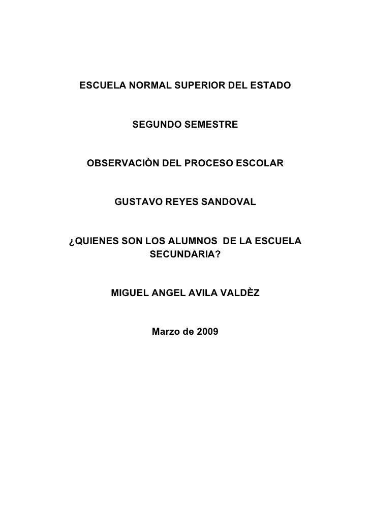 ESCUELA NORMAL SUPERIOR DEL ESTADO             SEGUNDO SEMESTRE     OBSERVACIÒN DEL PROCESO ESCOLAR          GUSTAVO REYES...