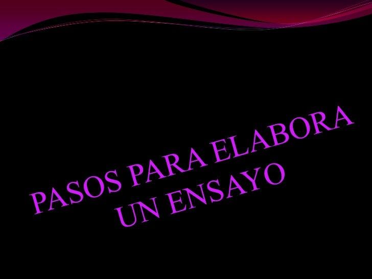 PASOS PARA ELABORA UN ENSAYO<br />
