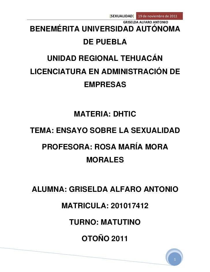 [SEXUALIDAD] 19 de noviembre de 2011                        GRISELDA ALFARO ANTONIOBENEMÉRITA UNIVERSIDAD AUTÓNOMA        ...
