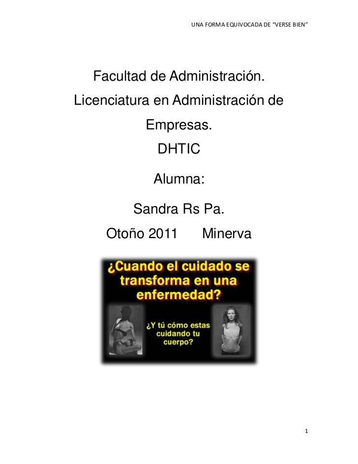 """UNA FORMA EQUIVOCADA DE """"VERSE BIEN""""  Facultad de Administración.Licenciatura en Administración de           Empresas.    ..."""