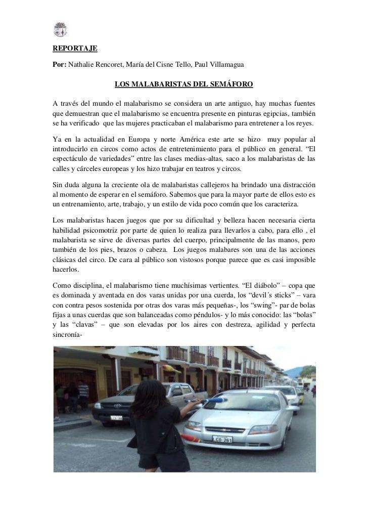 REPORTAJEPor: Nathalie Rencoret, María del Cisne Tello, Paul Villamagua                     LOS MALABARISTAS DEL SEMÁFOROA...