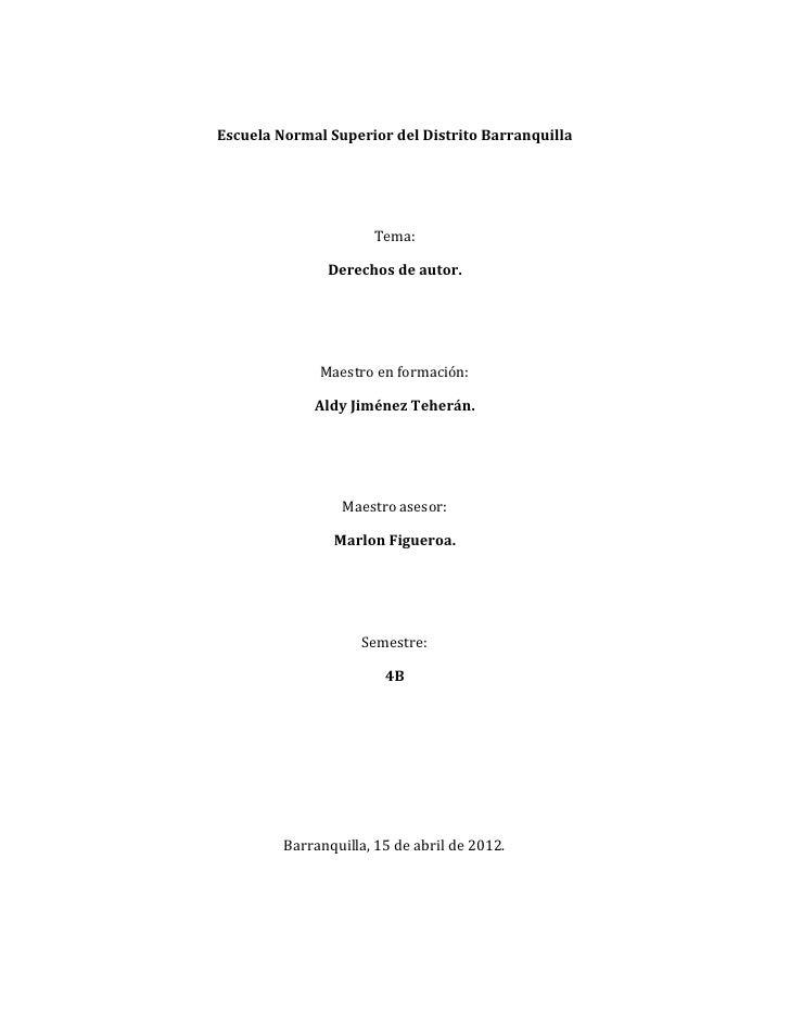 Escuela Normal Superior del Distrito Barranquilla                      Tema:               Derechos de autor.             ...
