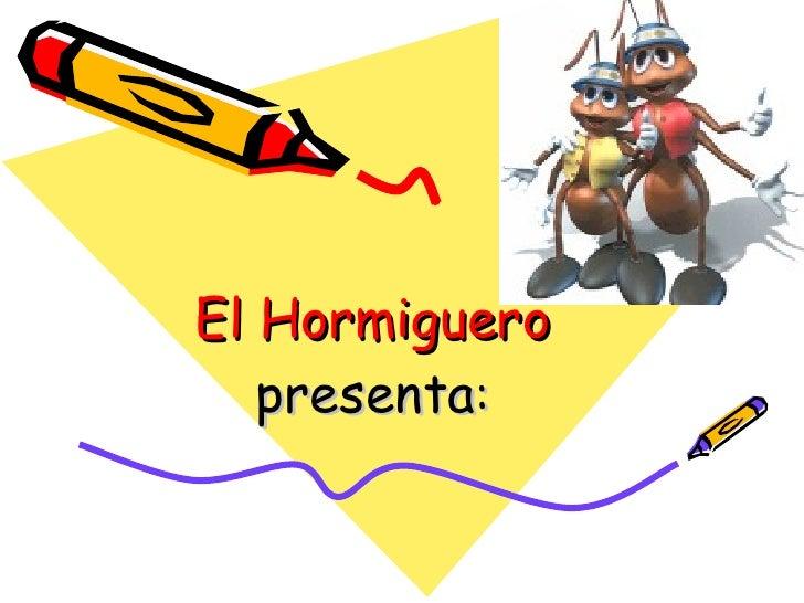 El Hormiguero presenta :