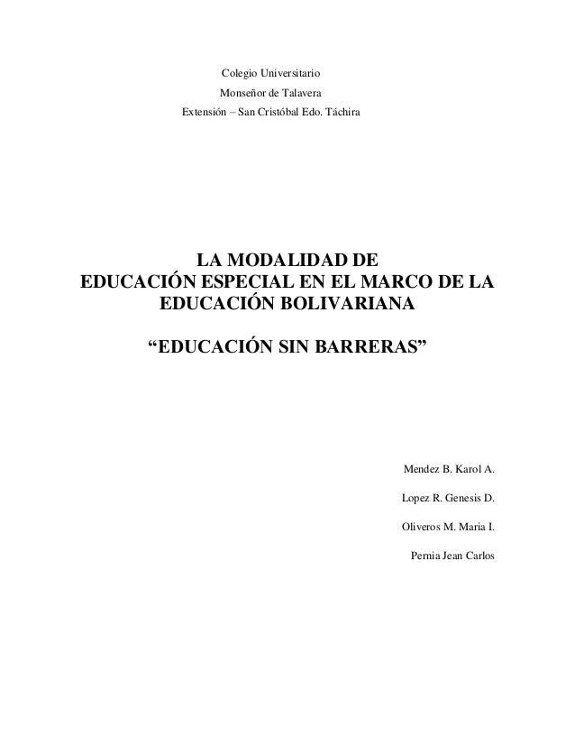 Colegio Universitario                Monseñor de Talavera        Extensión – San Cristóbal Edo. Táchira         LA MODALID...