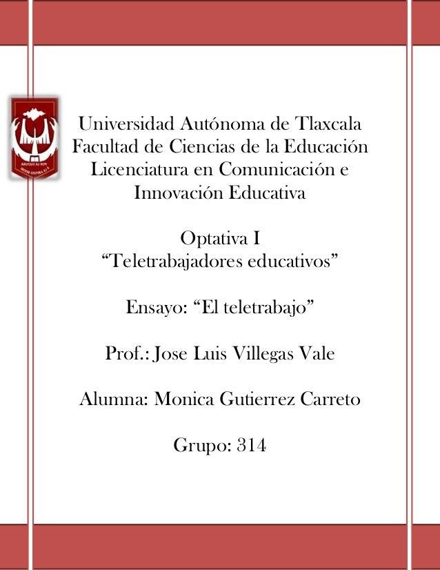 Universidad Autónoma de TlaxcalaFacultad de Ciencias de la Educación  Licenciatura en Comunicación e        Innovación Edu...