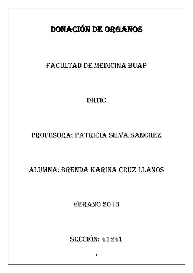 1 DONACIÓN DE ORGANOS FACULTAD DE MEDICINA BUAP DHTIC PROFESORA: PATRICIA SILVA SANCHEZ ALUMNA: BRENDA KARINA CRUZ LLANOS ...