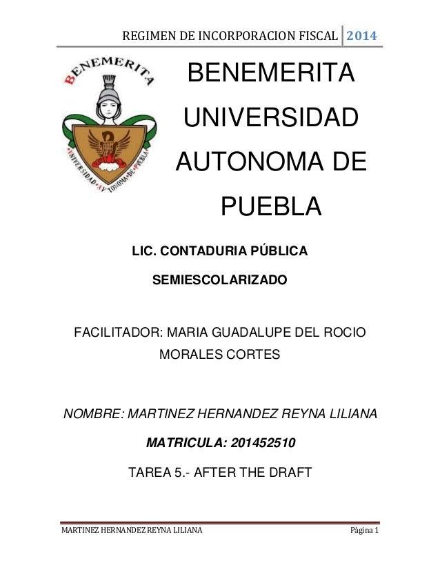 REGIMEN DE INCORPORACION FISCAL 2014  BENEMERITA  UNIVERSIDAD  AUTONOMA DE  PUEBLA  LIC. CONTADURIA PÚBLICA  SEMIESCOLARIZ...