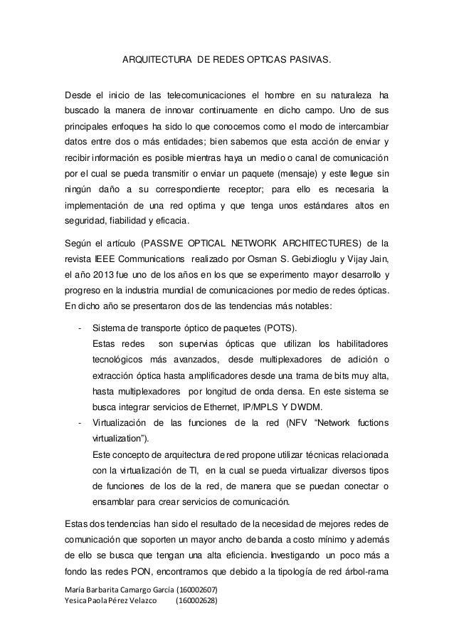 María Barbarita Camargo García (160002607) YesicaPaolaPérezVelazco (160002628) ARQUITECTURA DE REDES OPTICAS PASIVAS. Desd...