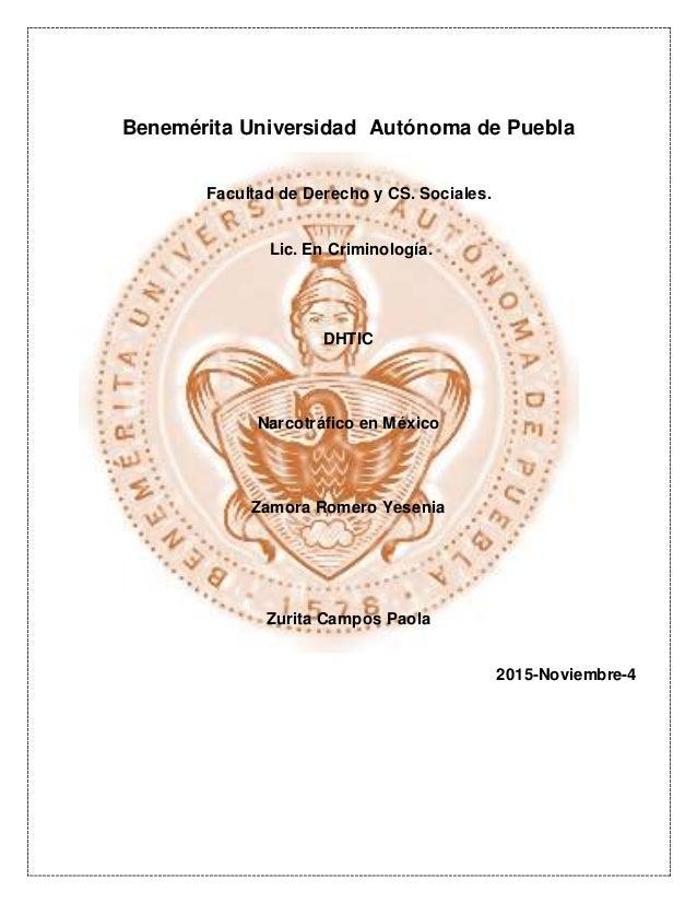 Benemérita Universidad Autónoma de Puebla Facultad de Derecho y CS. Sociales. Lic. En Criminología. DHTIC Narcotráfico en ...