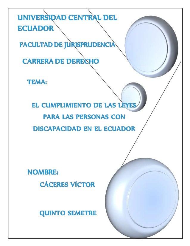 EL CUMPLIMIENTO DE LAS LEYES PARA LAS PERSONAS CON DISCAPACIDAD EN EL ECUADOR INTRODUCCION En el presente ensayo voy a hab...