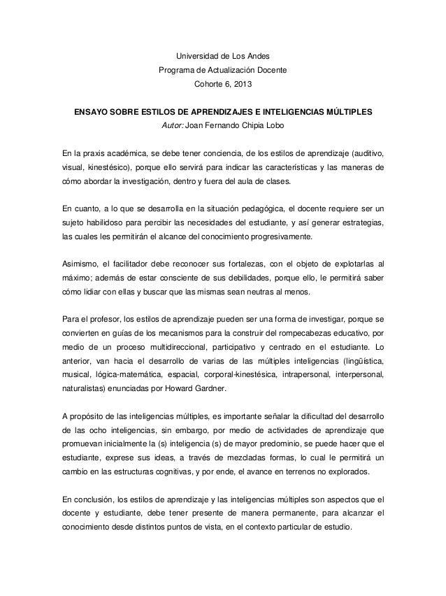 Universidad de Los Andes Programa de Actualización Docente Cohorte 6, 2013 ENSAYO SOBRE ESTILOS DE APRENDIZAJES E INTELIGE...