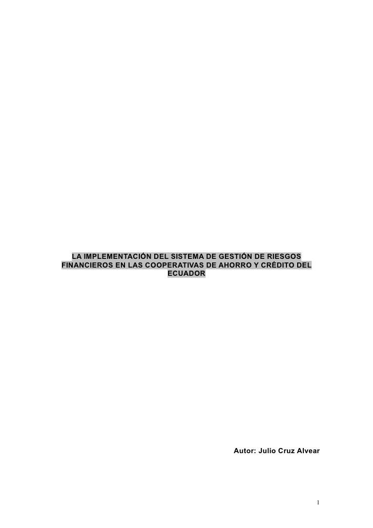 LA IMPLEMENTACIÓN DEL SISTEMA DE GESTIÓN DE RIESGOS FINANCIEROS EN LAS COOPERATIVAS DE AHORRO Y CRÉDITO DEL               ...