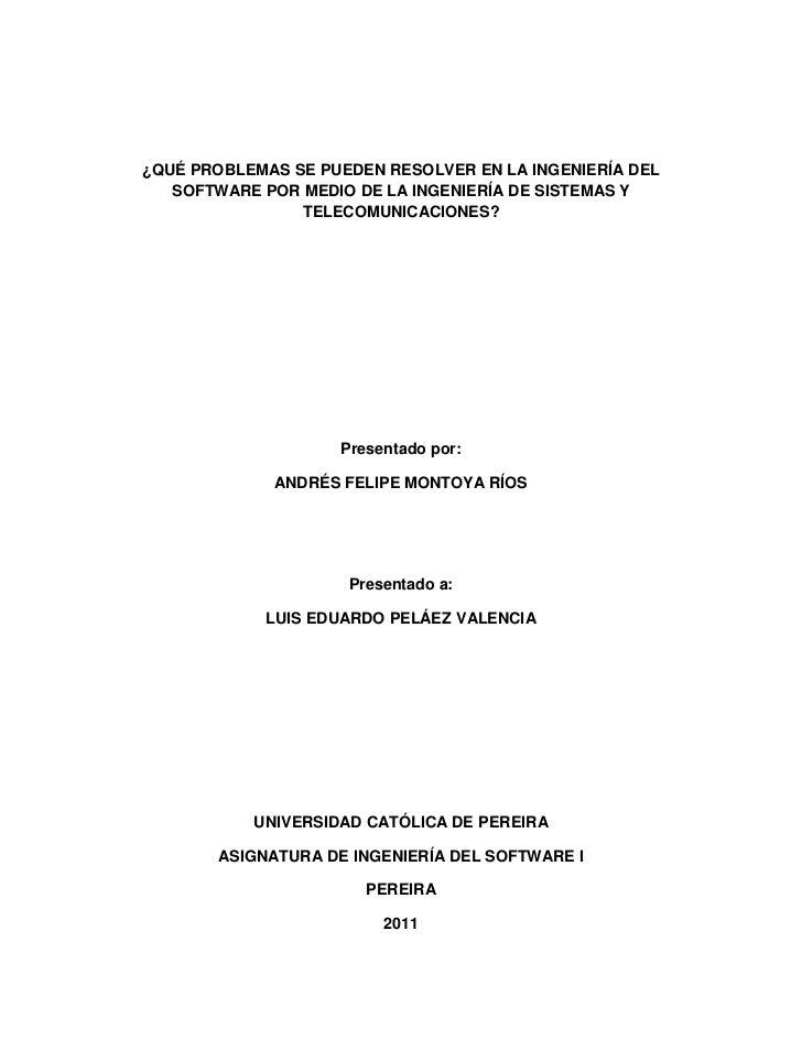 ¿QUÉ PROBLEMAS SE PUEDEN RESOLVER EN LA INGENIERÍA DEL   SOFTWARE POR MEDIO DE LA INGENIERÍA DE SISTEMAS Y                ...