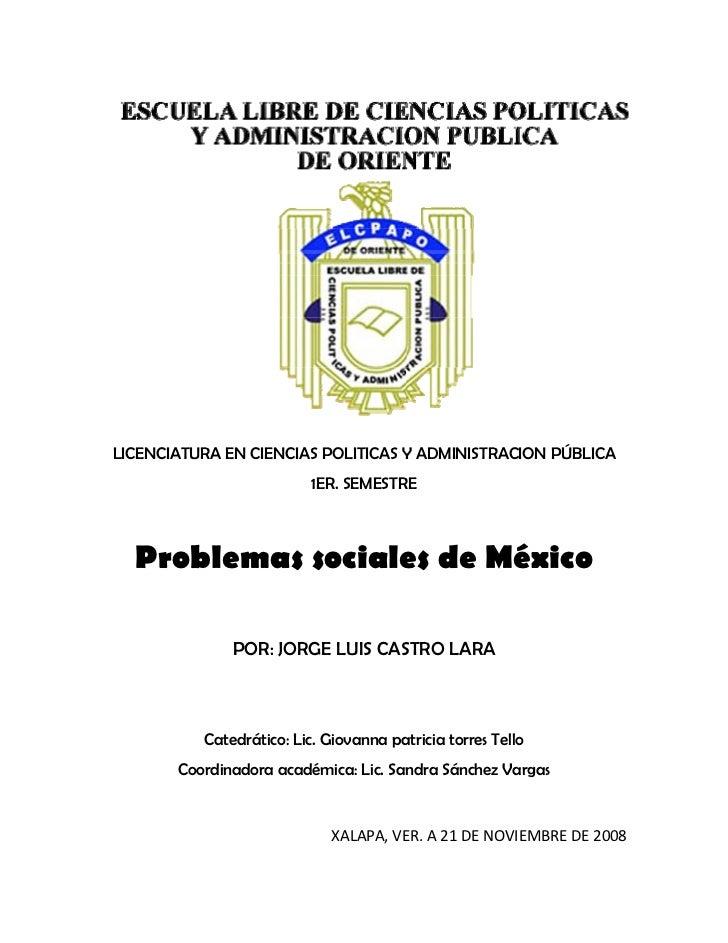 LICENCIATURA EN CIENCIAS POLITICAS Y ADMINISTRACION PÚBLICA                               1ER. SEMESTRE          Problemas...