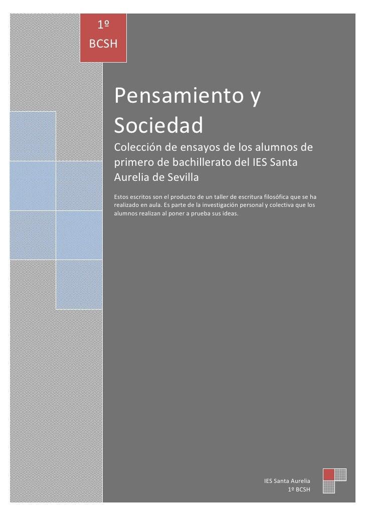 1º BCSH       Pensamiento y    Sociedad    Colección de ensayos de los alumnos de    primero de bachillerato del IES Santa...