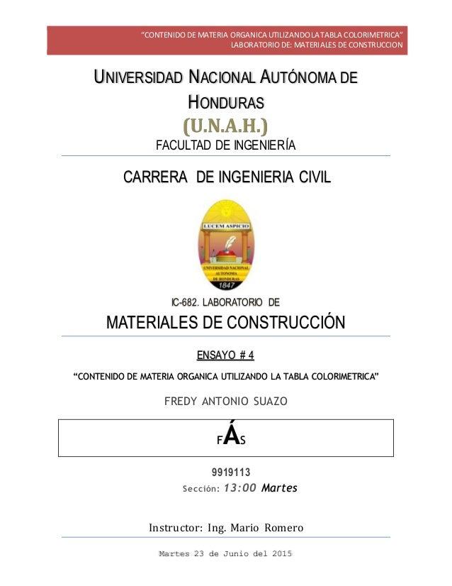 """""""CONTENIDODE MATERIA ORGANICA UTILIZANDO LA TABLA COLORIMETRICA"""" LABORATORIODE: MATERIALES DE CONSTRUCCION Instructor: Ing..."""