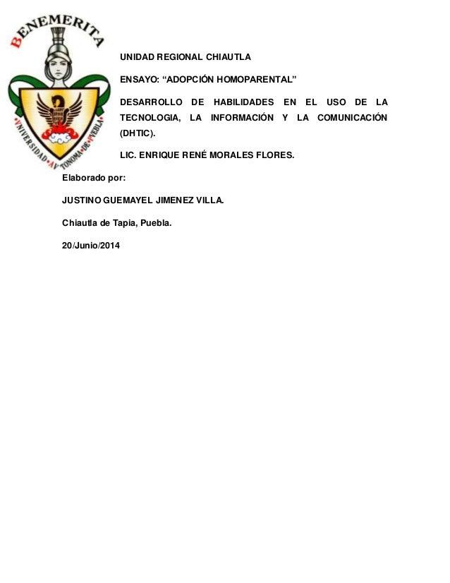 """UNIDAD REGIONAL CHIAUTLA ENSAYO: """"ADOPCIÓN HOMOPARENTAL"""" DESARROLLO DE HABILIDADES EN EL USO DE LA TECNOLOGIA, LA INFORMAC..."""