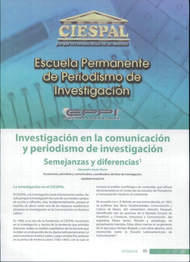 Investigación en la comunicación y periodismo de investigación Semejanzas y diferencias^ Alexandra Ayala Marín Ecuatoriana...