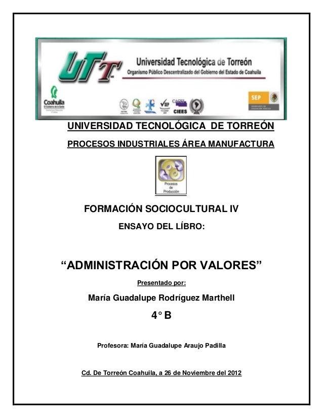 UNIVERSIDAD TECNOLÓGICA DE TORREÓNPROCESOS INDUSTRIALES ÁREA MANUFACTURA   FORMACIÓN SOCIOCULTURAL IV             ENSAYO D...