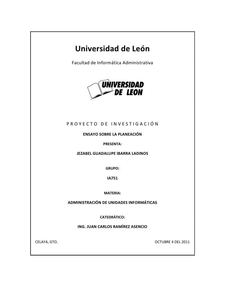 Universidad de León<br />Facultad de Informática Administrativa<br />1935480-444500<br />P R O Y E C T O   D E   I N V E S...