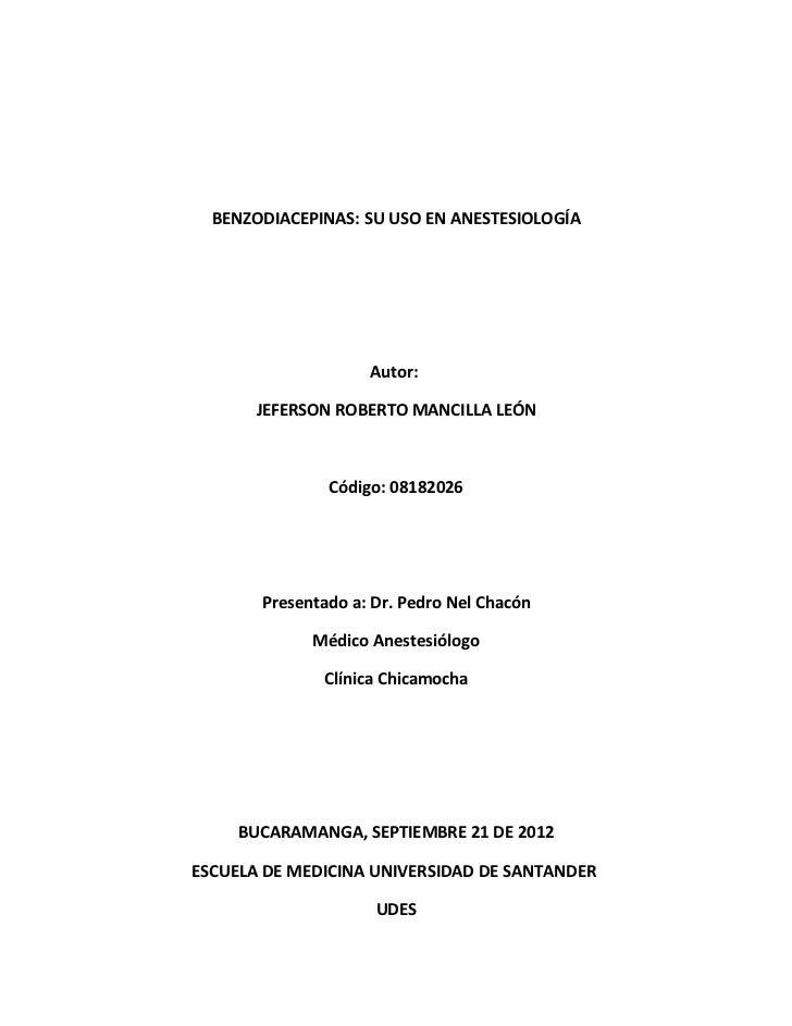 BENZODIACEPINAS: SU USO EN ANESTESIOLOGÍA                    Autor:      JEFERSON ROBERTO MANCILLA LEÓN               Códi...