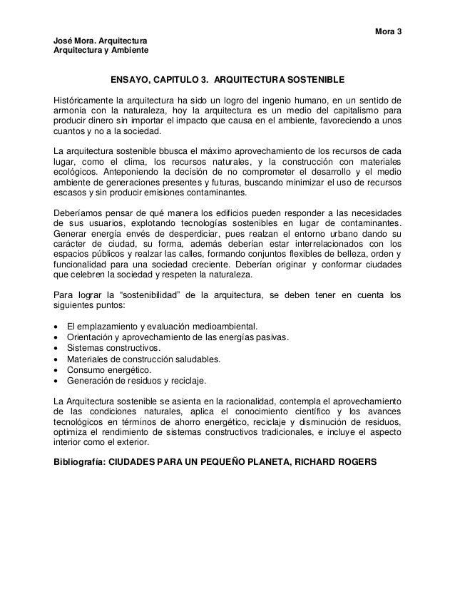 Mora 3José Mora. ArquitecturaArquitectura y Ambiente              ENSAYO, CAPITULO 3. ARQUITECTURA SOSTENIBLEHistóricament...