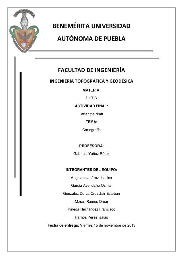 BENEMÉRITA UNIVERSIDAD AUTÓNOMA DE PUEBLA  FACULTAD DE INGENIERÍA INGENIERÍA TOPOGRÁFICA Y GEODÉSICA MATERIA: DHTIC ACTIVI...
