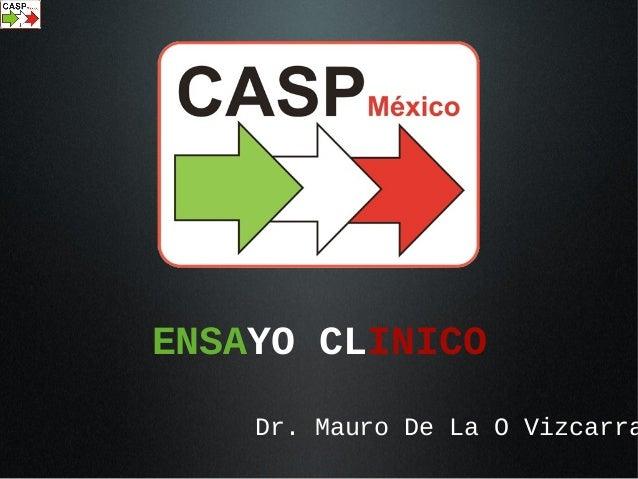 ENSAYO CLINICO Dr. Mauro De La O Vizcarra