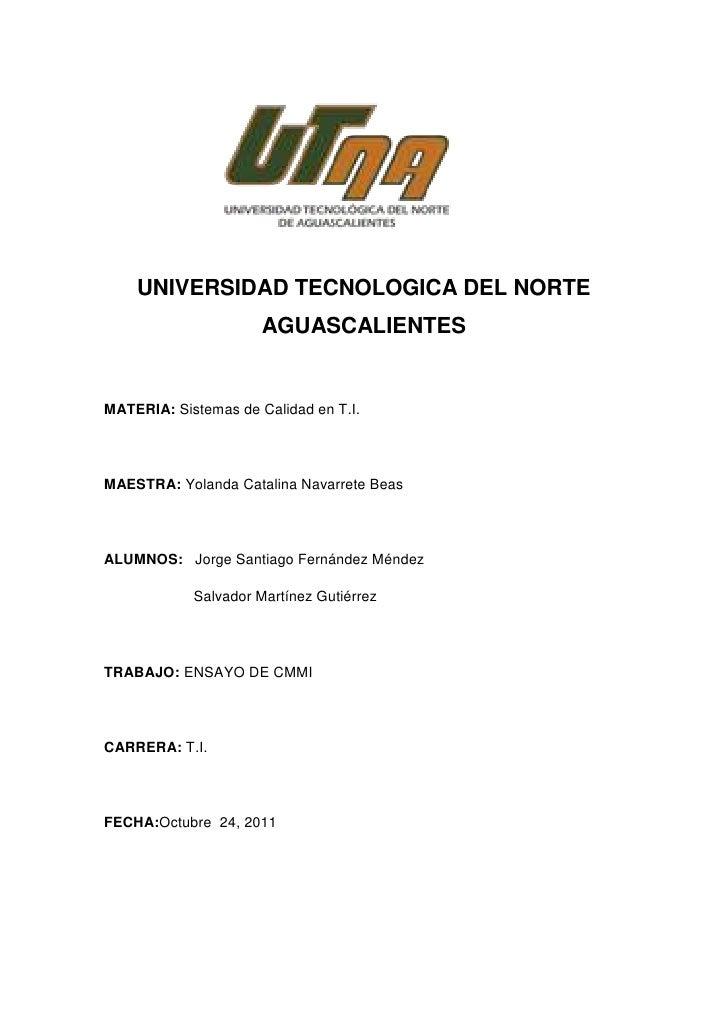 UNIVERSIDAD TECNOLOGICA DEL NORTE                      AGUASCALIENTESMATERIA: Sistemas de Calidad en T.I.MAESTRA: Yolanda ...