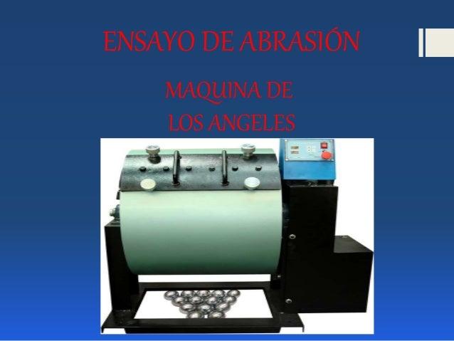 ENSAYO DE ABRASIÓN MAQUINA DE LOS ANGELES