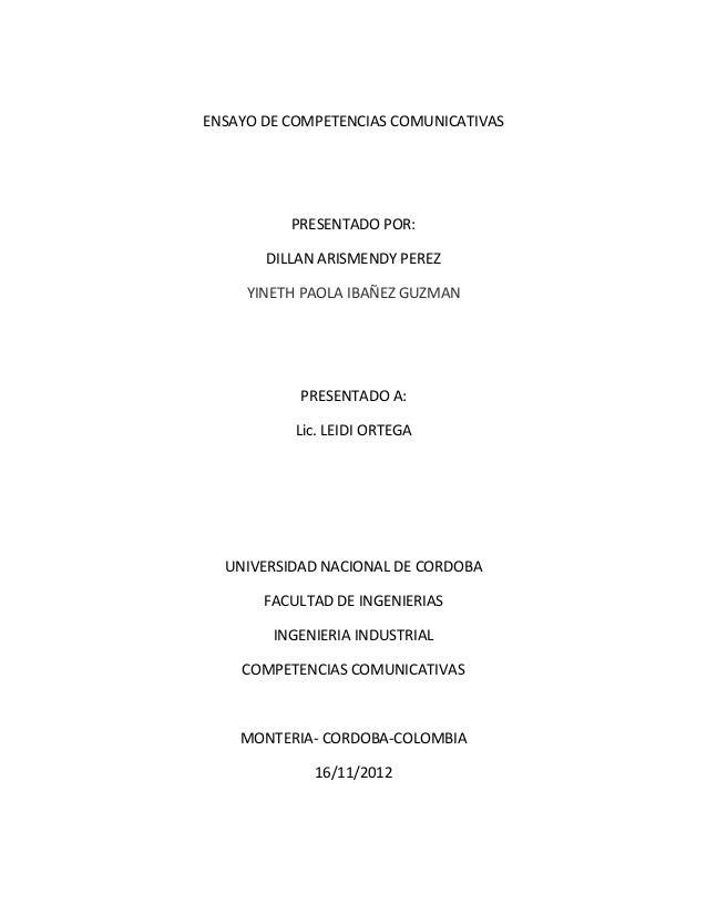 ENSAYO DE COMPETENCIAS COMUNICATIVAS          PRESENTADO POR:       DILLAN ARISMENDY PEREZ     YINETH PAOLA IBAÑEZ GUZMAN ...