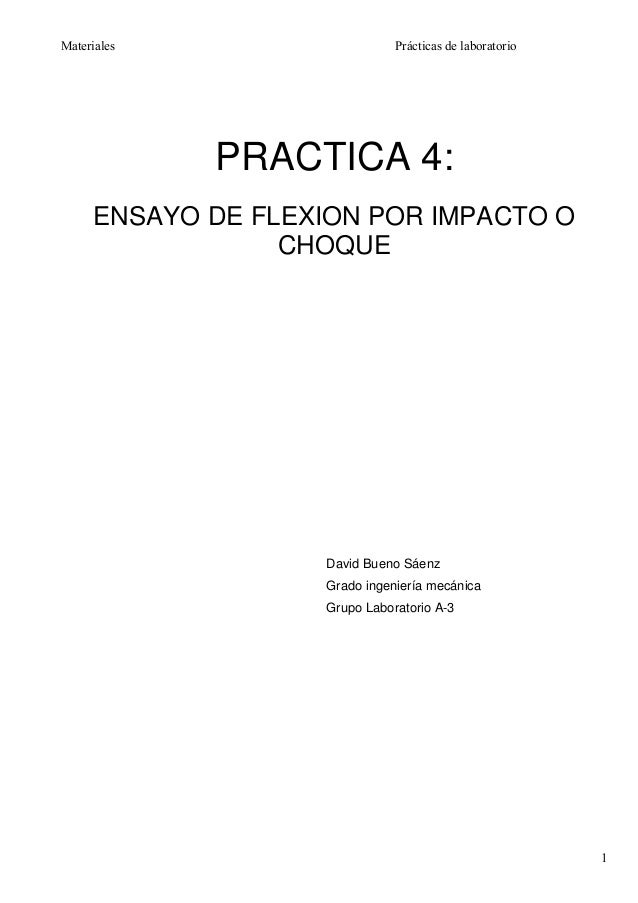 Materiales                      Prácticas de laboratorio             PRACTICA 4:      ENSAYO DE FLEXION POR IMPACTO O     ...